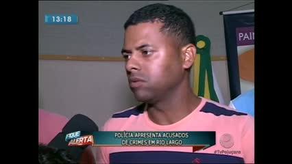 A polícia apresentou acusados de cometerem crimes em Rio Largo