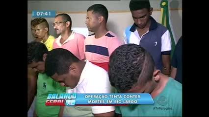 Uma operação denominada Ressaca das Olímpica foi realizada em Rio Largo