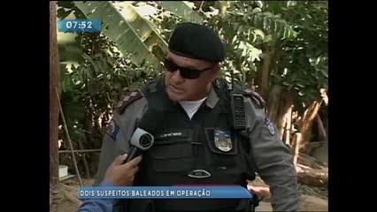 Dois homens foram baleados durante operação policial no Conjunto Carminha
