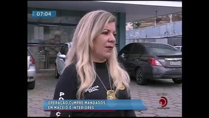 Operação policial cumpre mandados em Maceió e no interior