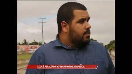 Loja é assaltada no shopping de Arapiraca