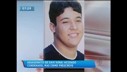 Caso Davi Hora: Acusado foi condenado, mas o crime prescreve