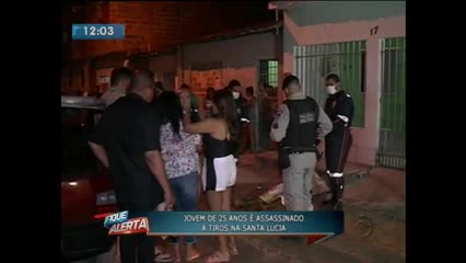 Jovem de 25 anos foi assassinado a tiros na Santa Lúcia