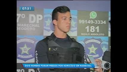 Dois homens foram presos por homicídio em Marechal Deodoro