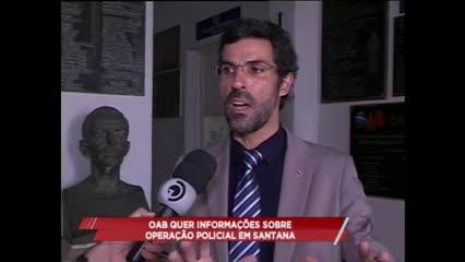 OAB quer informações sobre operação policial em Santana