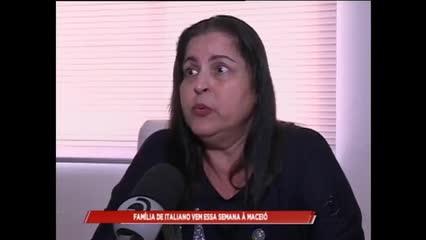Família de italiano vem essa semana à Maceió, para reconhecer o corpo