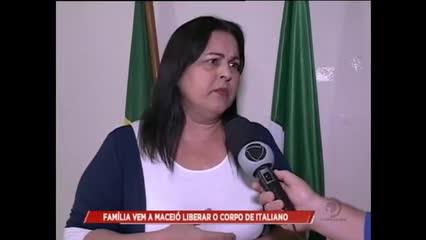 Família vem a Maceió para liberar o corpo de italiano