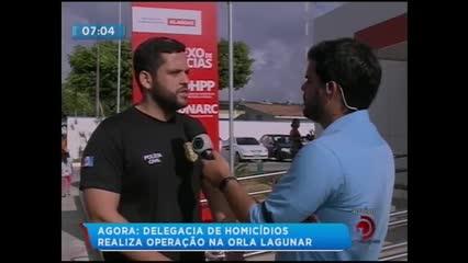 Delegacia de Homicídios realiza operação na orla lagunar de Maceió