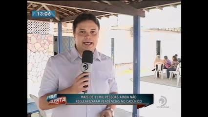 Mais de 11 mil pessoas ainda não regularizaram pendências no CadÚnico