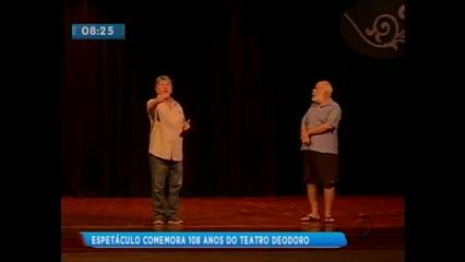 Espetáculo comemora 108 anos do Teatro Deodoro