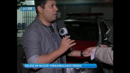 Três pernambucanos foram presos em Maceió suspeitos de estelionato