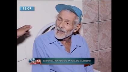 Idoso estava perdido pelas ruas do bairro do Jacintinho