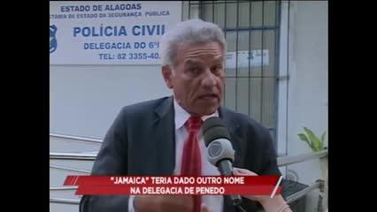 ''Jamaica'' teria dado outro nome na delegacia de Penedo