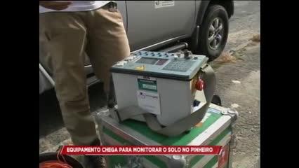 Equipamento chega para monitora o solo no bairro do Pinheiro