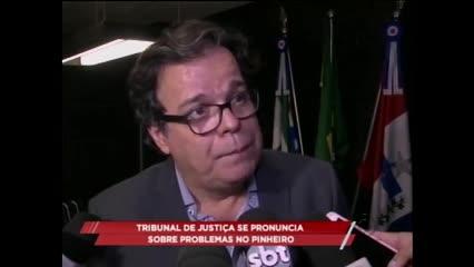 Tribunal de Justiça se pronuncia sobre problemas no Pinheiro