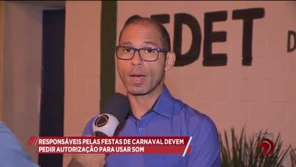 Responsáveis pelas festas de carnaval devem pedir autorização para usar som
