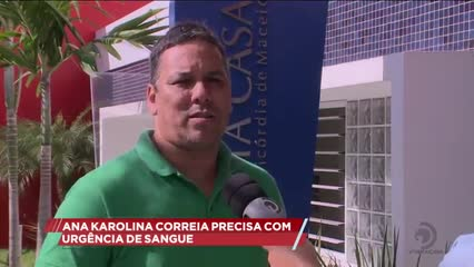 Ana Karolina Correia precisa com urgência de sangue