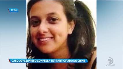 Caso Joyce: Cinco pessoas foram presas acusadas de participação no crime