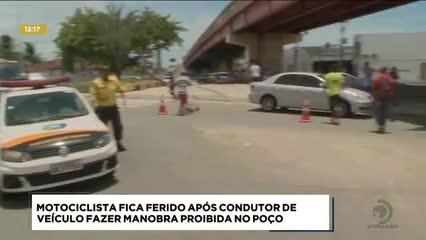 Motociclista ficou ferido após condutor de veículo fazer manobra proibida no Poço