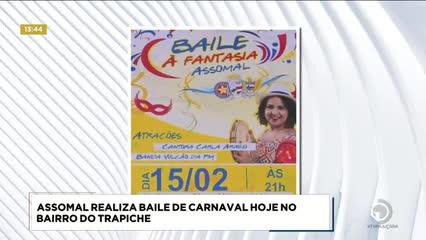 Assomal realiza baile de carnaval  hoje no bairro do Trapiche