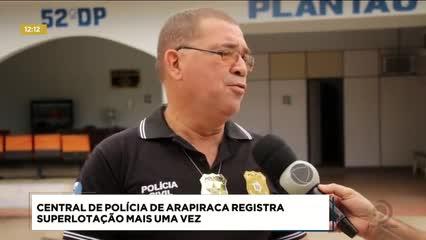 Central de polícia de Arapiraca registra superlotação mais uma vez