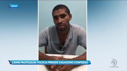 Polícia prende assassino confesso de professor na cidade de Piranhas