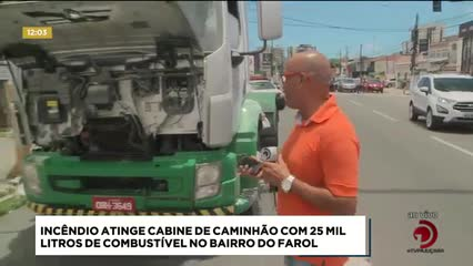 Incêndio atinge cabine de caminhão com 25 mil litros de combustível no Farol