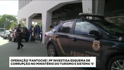 PF cumpre mandados contra corrupção no Ministério do Turismo e Sistema S