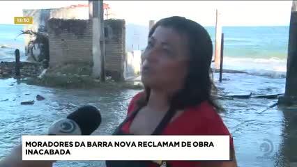 Moradores da Barra Nova reclamam de obra inacabada