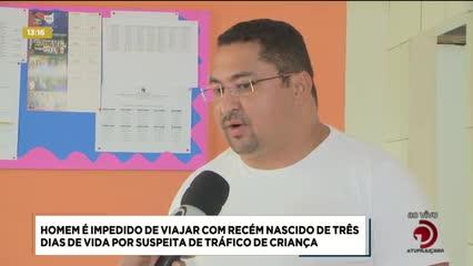 Homem foi impedido de viajar com recém nascido por suspeita de tráfico de crianças