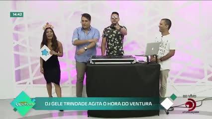 DJ Gele Trindade agita o Hora do Ventura - Bloco 02