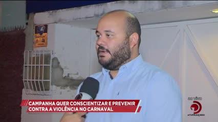 Campanha quer conscientizar e prevenir contra a violência no carnaval