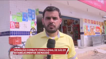 Operação combate venda ilegal de gás em quatro bairros de Maceió