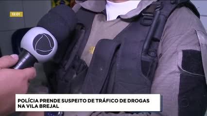 Polícia prendeu suspeito de tráfico de drogas na Vila Brejal