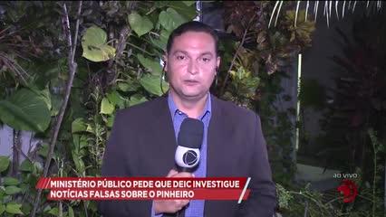 Ministério Público pede que DEIC investigue notícias falsas sobre o Pinheiro