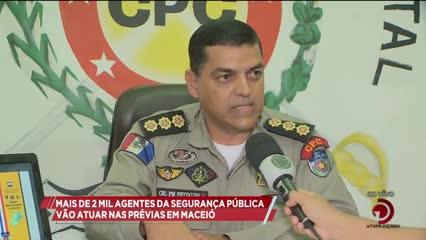 Mais de 2 mil agentes da segurança pública vão atuar nas prévias em Maceió
