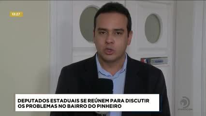 Deputados Estaduais se reúnem para discutir os problemas no bairro do Pinheiro