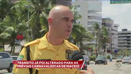 Trânsito já foi alterado para as prévias carnavalescas de Maceió