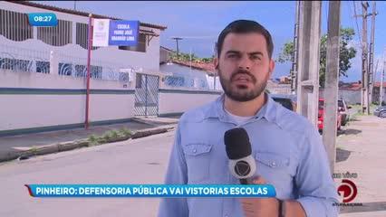 Defensoria Pública vai vistoriar escolas no bairro do Pinheiro