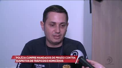 Polícia cumpre mandados de prisão contra suspeitos de tráfico e homicídios