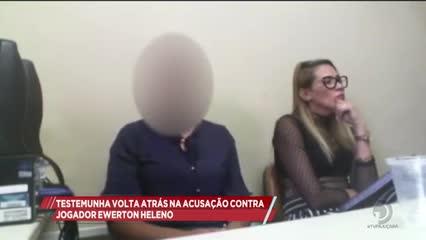 Testemunha volta atrás na acusação contra jogador Everton Heleno