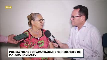 Polícia prende em Arapiraca homem suspeito de matar o padastro