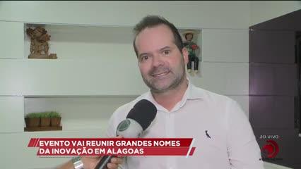 Evento vai reunir grandes nomes da inovação em Alagoas
