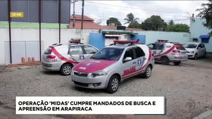 Operação Midas cumpriu mandados de busca e apreensão em Arapiraca