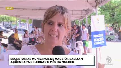 Secretarias Municipais de Maceió realizaram ações para celebrar o Mês da Mulher