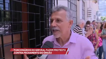 Funcionários do SERVEAL fazem protesto contra fechamento do órgão