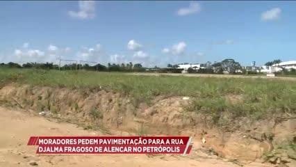 Moradores pedem pavimentação para a rua Djalma Fragoso de Alencar no Petrópolis