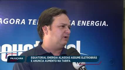 Equatorial energia Alagoas assume Eletrobras e anuncia aumento na tarifa