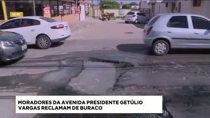 Moradores da Avenida Presidente Getúlio Vargas reclamam de buraco