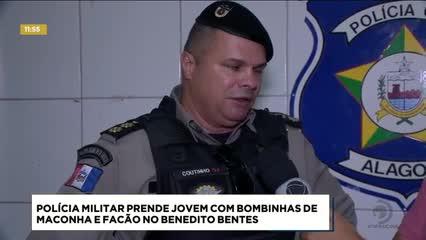 Polícia Militar prende jovem com bombinhas de maconha e facão no Benedito Bentes